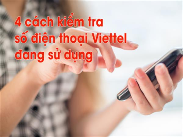 4 ways to check your Viettel phone number is using FASTEST for free