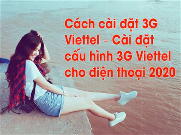 Register for 3G Viettel – Configure 3G Viettel for phones 2020